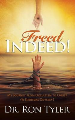 Freed Indeed! by Ron Tyler