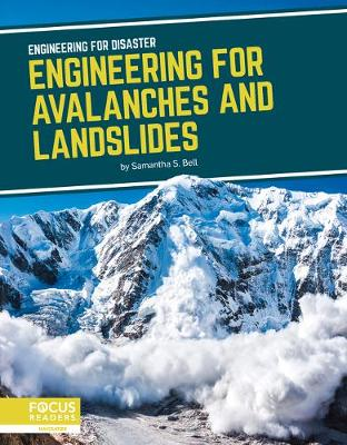 Engineering for Disaster: Engineering for Avalanches and Landslides by Samantha S. Bell