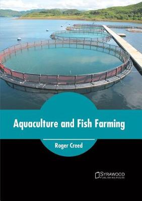 Aquaculture and Fish Farming by Roger Creed