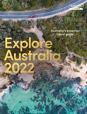 Explore Australia 2022: Australia's Essential Travel Guide book