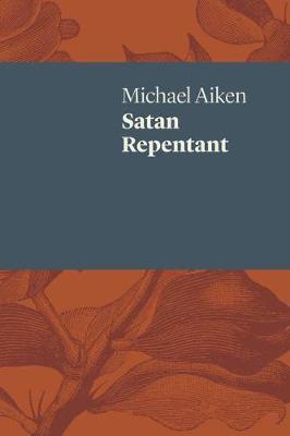 Satan Repentant by Michael Aiken