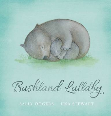 Bushland Lullaby by Sally Odgers