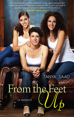 FROM THE FEET UP by Tanya Saad