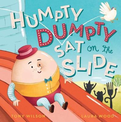Humpty Dumpty Sat on the Slide by Tony Wilson