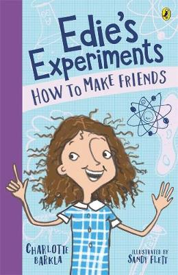 Edie's Experiments 1: How to Make Friends by Charlotte Barkla