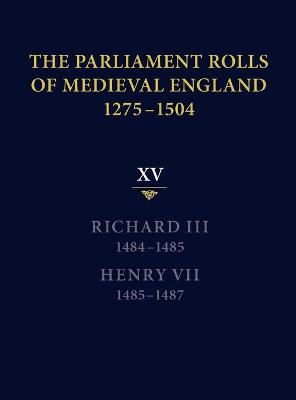The Parliament Rolls of Medieval England, 1275-1504 by Rosemary Horrox