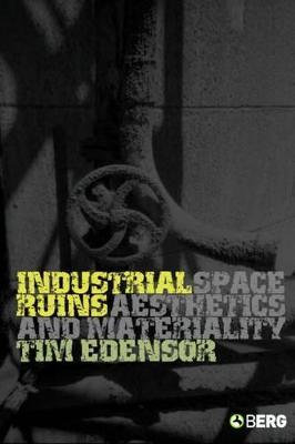 Industrial Ruins by Tim Edensor