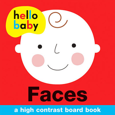 Faces: Hello Baby by Roger Priddy