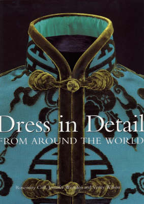 Dress in Detail: From Around the World by Rosemary Crill