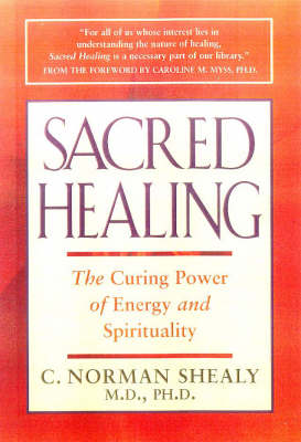 Sacred Healing by C. Norman Shealy
