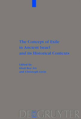 The Concept of Exile in Ancient Israel and its Historical Contexts by Christoph Levin