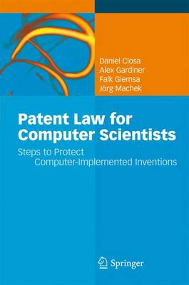 Patent Law for Computer Scientists by Daniel Closa