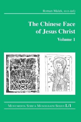 The Chinese Face of Jesus Christ: Volume 1 by Roman Malek