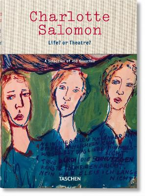 Charlotte Salomon: Life? or Theatre? a Selection of 450 Gouaches by Judith C. E. Belinfante