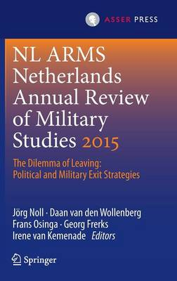 Netherlands Annual Review of Military Studies 2015 by Jorg Noll