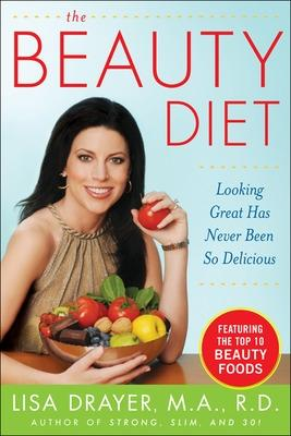 Beauty Diet: Looking Great Has Never Been So Delicious book