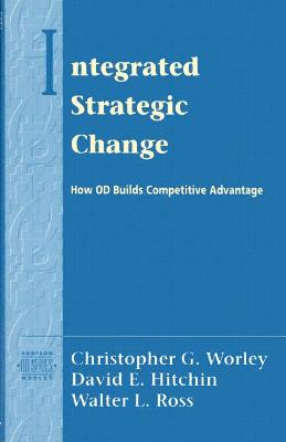 Integrated Strategic Change by Christopher G. Worley