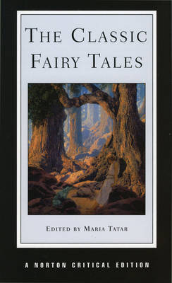 The Classic Fairy Tales by Maria Tatar