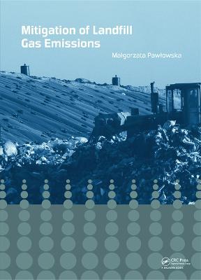 Mitigation of Landfill Gas Emissions by Malgorzata Pawlowska