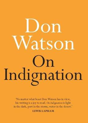 On Indignation by Don Watson