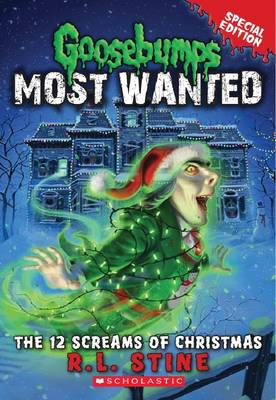Goosebumps Most Wanted Special Edition: #2 12 Screams of Christmas by R,L Stine