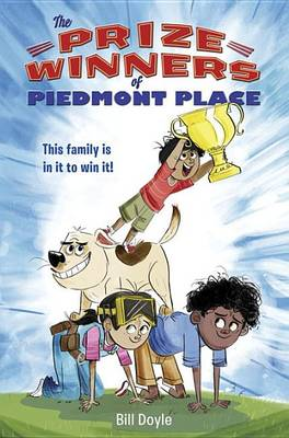 The Prizewinners Of Piedmont Place by Bill Doyle