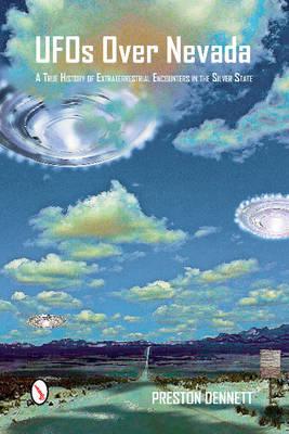 UFOs Over Nevada by Preston Dennett