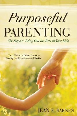 Purposeful Parenting by Jean Barnes