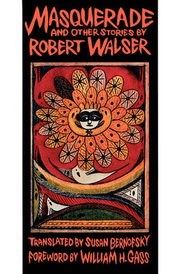 """""""Masquerade"""" and Other Stories by Robert Walser"""