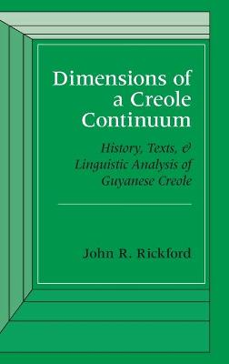Dimensions of a Creole Continuum by John R. Rickford