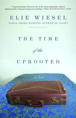 Time of the Uprooted by Elie Wiesel