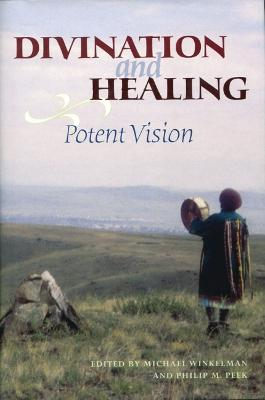 Divination and Healing by Michael Winkelman