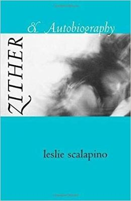 Zither & Autobiography by Leslie Scalapino