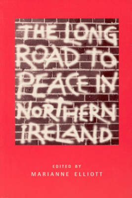 Long Road to Peace in Northern Ireland by Marianne Elliott