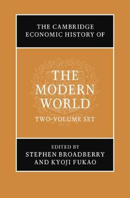The Cambridge Economic History of the Modern World 2 Volume Hardback Set by Stephen Broadberry