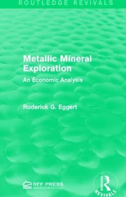 Metallic Mineral Exploration by Roderick G. Eggert