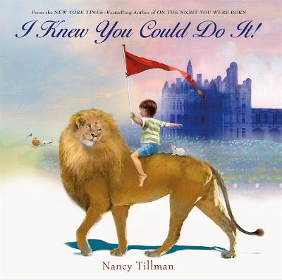 I Knew You Could Do It! by Nancy Tillman
