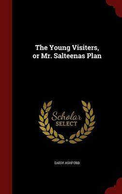 Young Visiters, or Mr. Salteenas Plan by Daisy Ashford