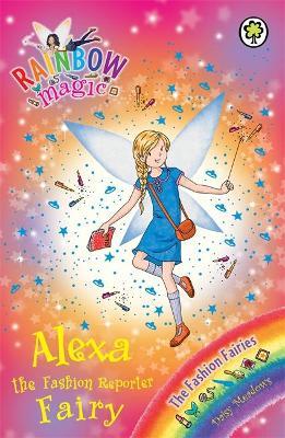 Rainbow Magic: Alexa the Fashion Reporter Fairy by Daisy Meadows