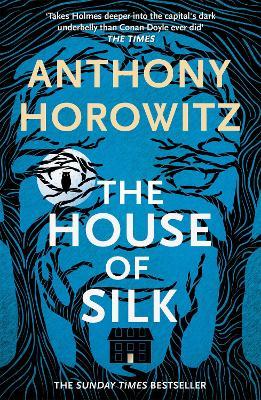 The House of Silk: The Bestselling Sherlock Holmes Novel by Anthony Horowitz