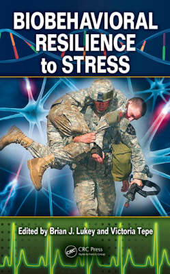 Biobehavioral Resilience to Stress by Brian  J Lukey
