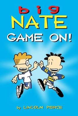 Big Nate: Game On! by Lincoln Peirce