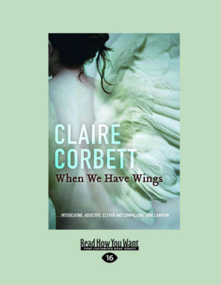 When We Have Wings by Claire Corbett