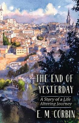 The End of Yesterday by E M Corbin