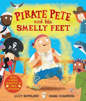 Pirate Pete and His Smelly Feet by Lucy Rowland