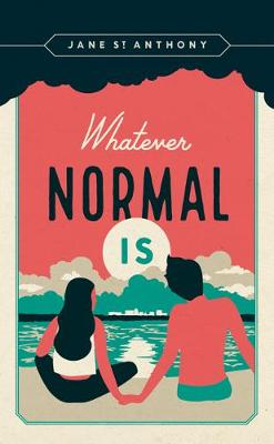 Whatever Normal Is by Jane St. Anthony