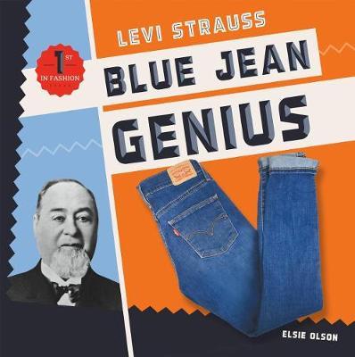Levi Strauss: Blue Jean Genius by Elsie Olson