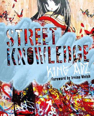 Street Knowledge by Adz King