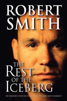 The Rest of the Iceberg by Robert Smith