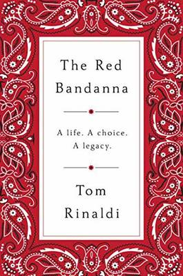 The Red Bandanna by Tom Rinaldi